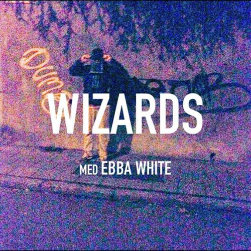 Wizards (Med Ebba White)