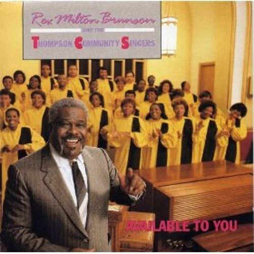 Rev. Milton Brunson - Lord I'm Available To You