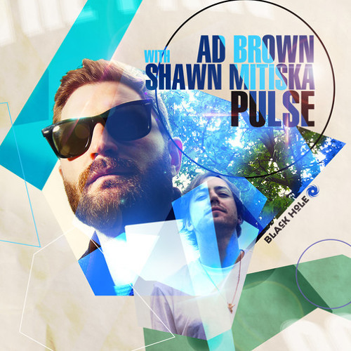 Ad Brown with Shawn Mitiska - Pulse