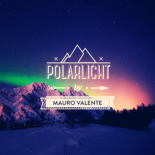 Mauro Valente - Polarlicht (Original Mix) // free track | free download