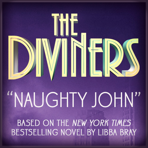 Naughty John (Song from The Diviners by Libba Bray)