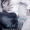 Come Away with Me by Kristen Proby, Narrated by Jennifer Mack