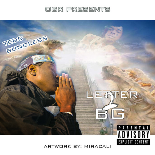 "#OGR Tedd Bundless - ""Letter To BG"""