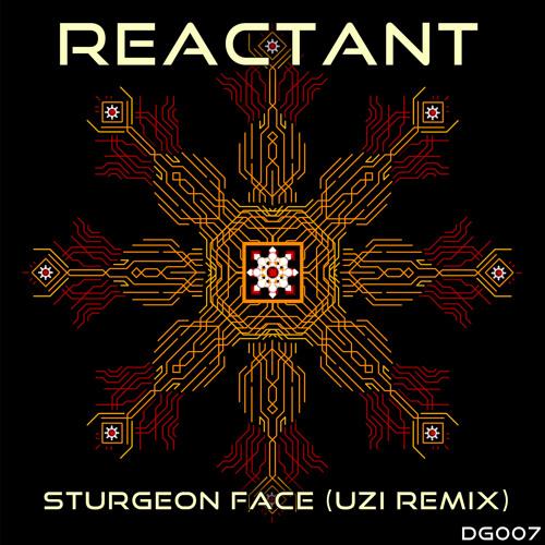 Reactant - Sturgeon Face (Uzi Remix)