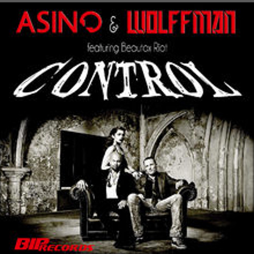 Asino & Wolffman - Control ft. Beautox Riot (original extended version)