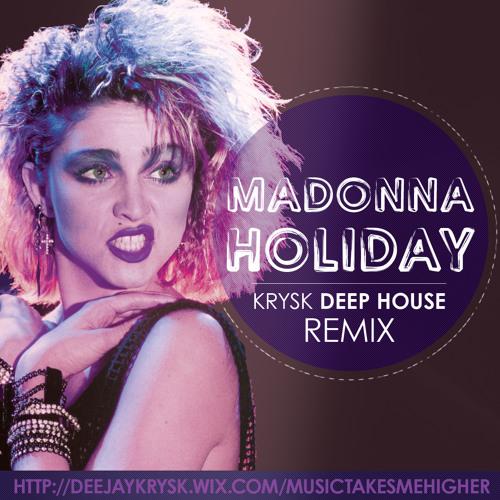 Madonna - Holiday (KrysK Deep House Remix)