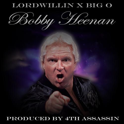 Lordwillin X Big O - Bobby Heenan (Prod. 4th Assassin)