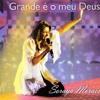 QUÃO GRANDE É O MEU DEUS - Soraya Moraes