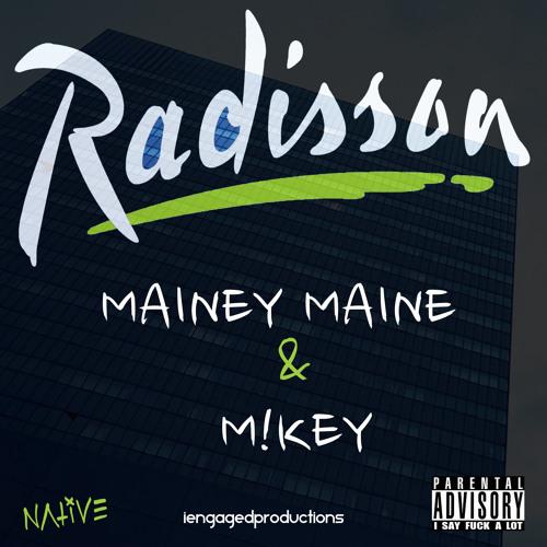 Radisson - Mainey Maine (Feat. M!key)