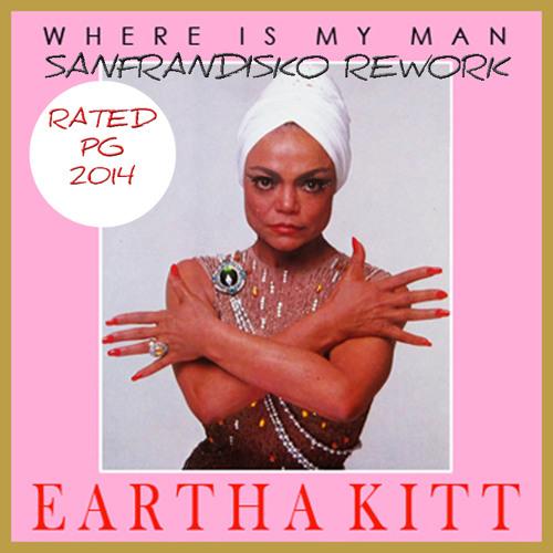 Where is My Man - Eartha Kitt PG's 2014 SanFranDisko Rework