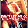 Don't Let Me Go ☆☆☆ DOWNLOAD NOW ☆☆☆