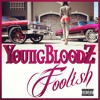 YoungBloodz   Foolish