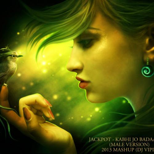 JACKPOT - KABHI JO BADAAL BARSE (MALE VERSION) - 2013 MASHUP (DJ VIPIN)