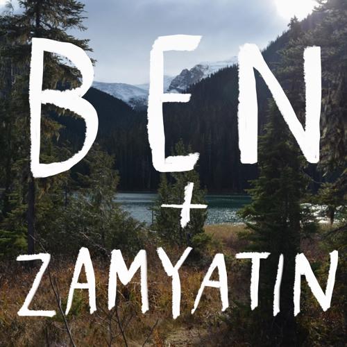 Ben + Zamyatin