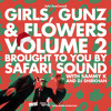 SAFARi SOUND - GIRLS, GUNZ & FLOWERS VOL. 2
