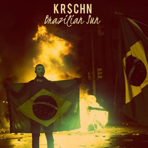 KR$CHN - Brazilian Sun (MTHRFNKR Exclusive)