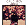 Daughter - Medicine [KR$CHN REMIX]