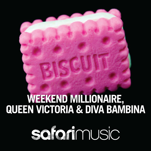 Weekend Millionaire, Queen Victoria & Diva Bambina - Biscuit (DIRTY PALM Remix)[Safari Music]