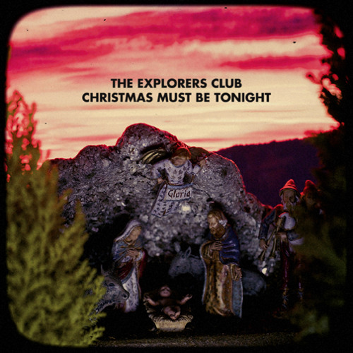 The Explorers Club - Christmas Must Be Tonight