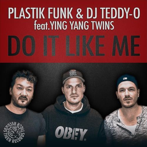 Plastik Funk & DJ Teddy-O feat. Ying Yang Twins - Do It Like Me (Club Mix)