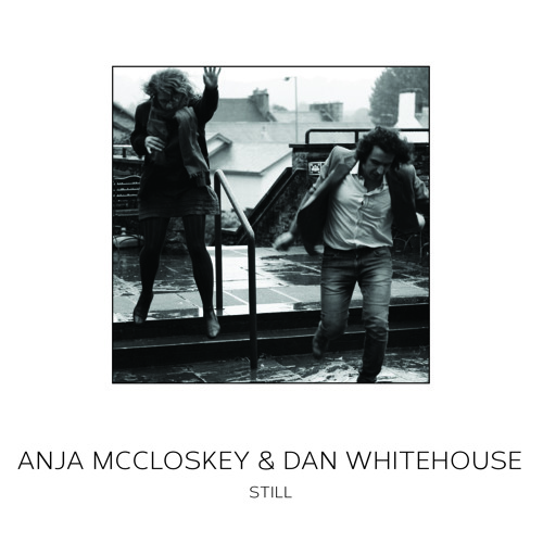 Anja McCloskey & Dan Whitehouse - Still EP