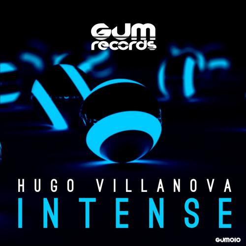 Hugo Villanova - Intense (Original Mix) - OUT NOW △ GUM Records