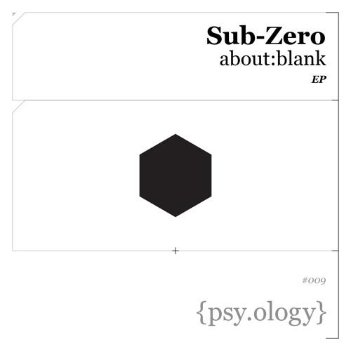 "PSYOLOGY009 // SUB-ZERO ""about:blank"""