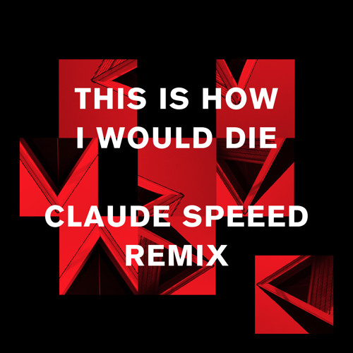 Phoebe Kiddo - This Is How I Would Die (Claude Speeed Remix)