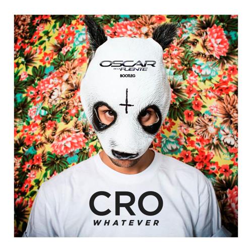 CRO - WHATEVER (Oscar De La Fuente Bootleg)