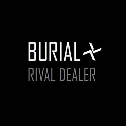 Burial - Come Down To Us