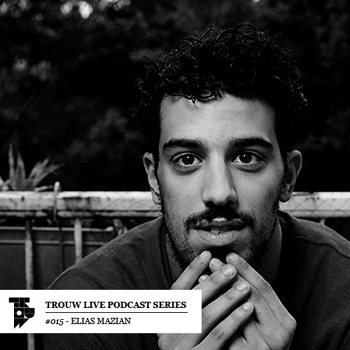 Trouw Live Podcast Series #15 - Elias Mazian @ Rush Hour On & On Weekender 24-11-2013