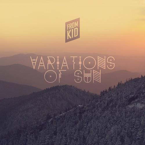 """From Kid - """"Sun (Lou Teti Mix)"""""""