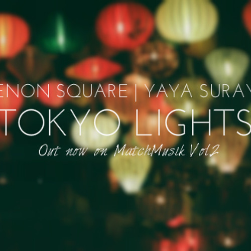 Xenon Square - Tokyo Lights (feat. Yaya Suraya) [OUT NOW ON MATCHMUSIK VOL.2]