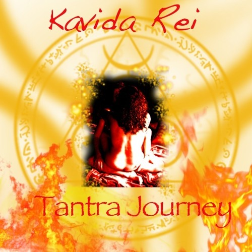 Tantra Journey ~ Kavida Rei (& Jon Hall)