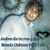 Jadon Da Tu Rus Gaya Remix (Adnan F@r33d)