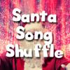 SANTA SONG SHUFFLE FOR MONDAY