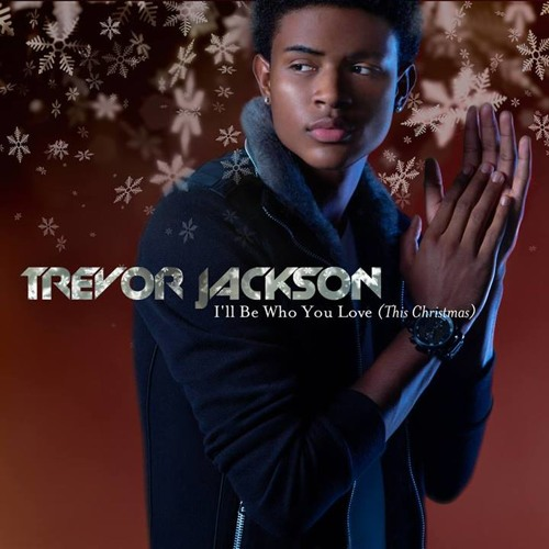 Trevor Jackson - I'll Be Who You Love (This Christmas)