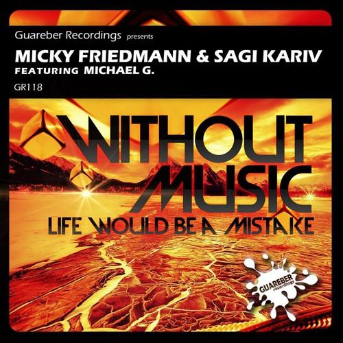 WITHOUT MUSIC - Micky Friedmann  & Sagi Kariv Ft. Michael G. - Snippet