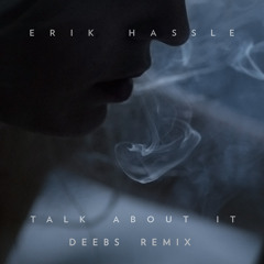 Talk About It (Deebs Remix)