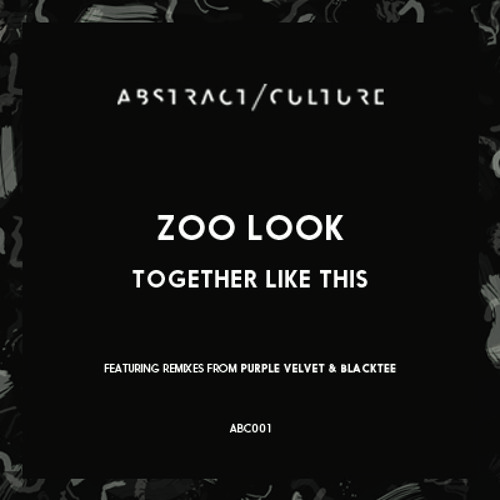 A1 Zoo Look - Together Like This (Purple Velvet Remix)