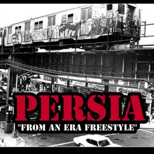 Persia - From An Era Freestyle - Produced by Daze Eastwood