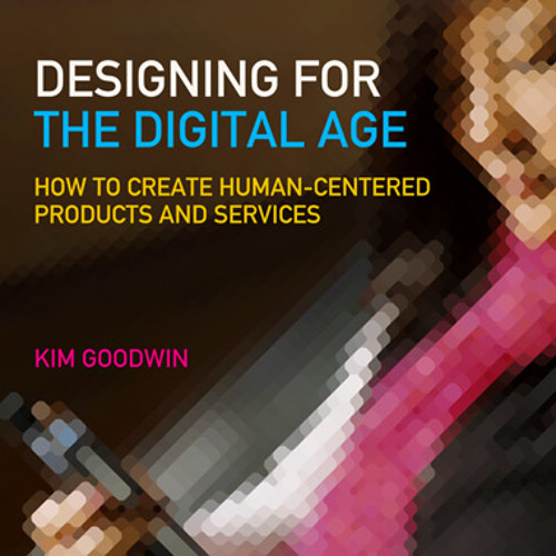 Designing for Digital Age with Kim Goodwin