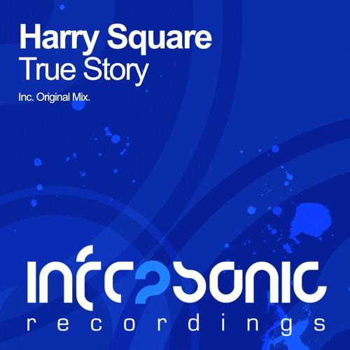 Harry Square - True Story