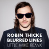 Robin Thicke - Blurred Lines (Little Mike Remix)
