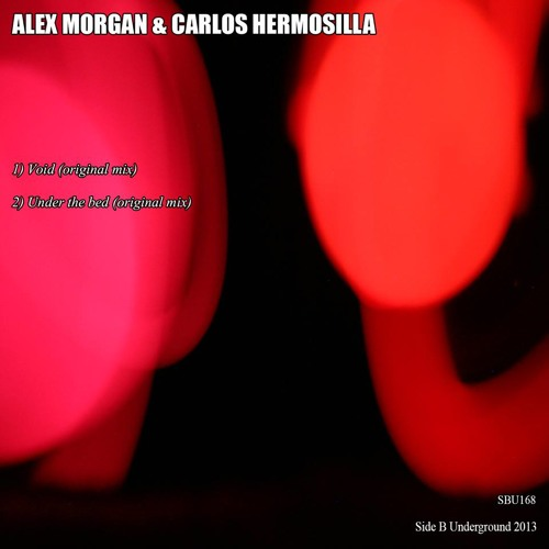 PREVIEW ALEX MORGAN & CARLOS HERMOSILLA VOID EP -  COMMING SOON IN SIDE B UNDERGROUND