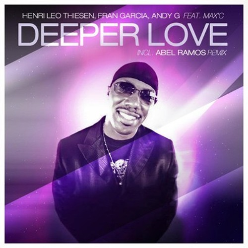 Download Henri Leo Thiesen, Fran Garcia, Andy G Ft. Max C - Deeper Love (Abel Ramos & Matt Correa Remix)