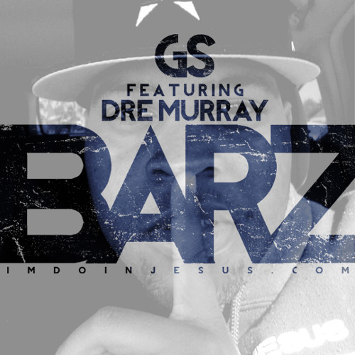 GS - Barz ft. Dre Murray