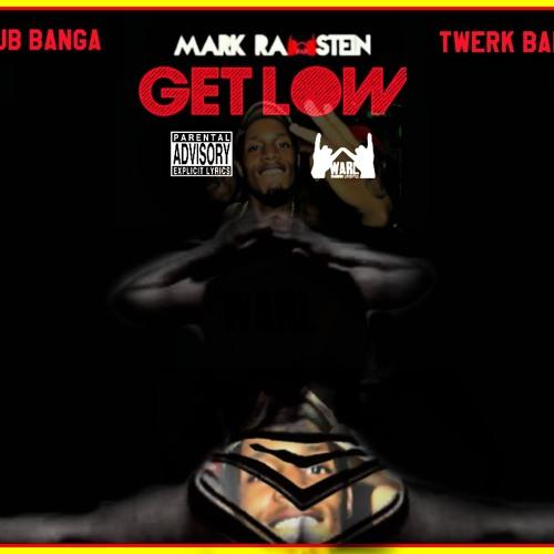Mark Rawstein - Get Low (TWERK BANGA) prod. by djpoppz