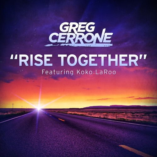 Greg Cerrone feat. Koko LaRoo - Rise Together