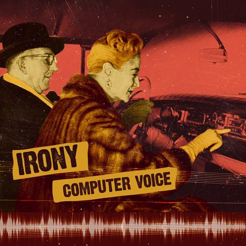 Irony - Computer Voice- SAMPLE